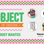 Object of desire: most popular items