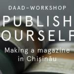 PUBLISH YOURSELF! _DAAD Workshop_ в Кишинёве набирает участников