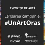 Lansarea campaniei sociale #UnArtOras