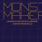 Monster Maker: Lansare și atelier de elaborare a schiței