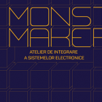 Monster Maker: Atelier de Integrare a Sistemelor Electronice