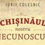O nouă ediție din Chișinăul nostru necunoscut. Lansare