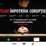 """FESTIVALUL """"FILME ÎMPOTRIVA CORUPȚIEI"""""""
